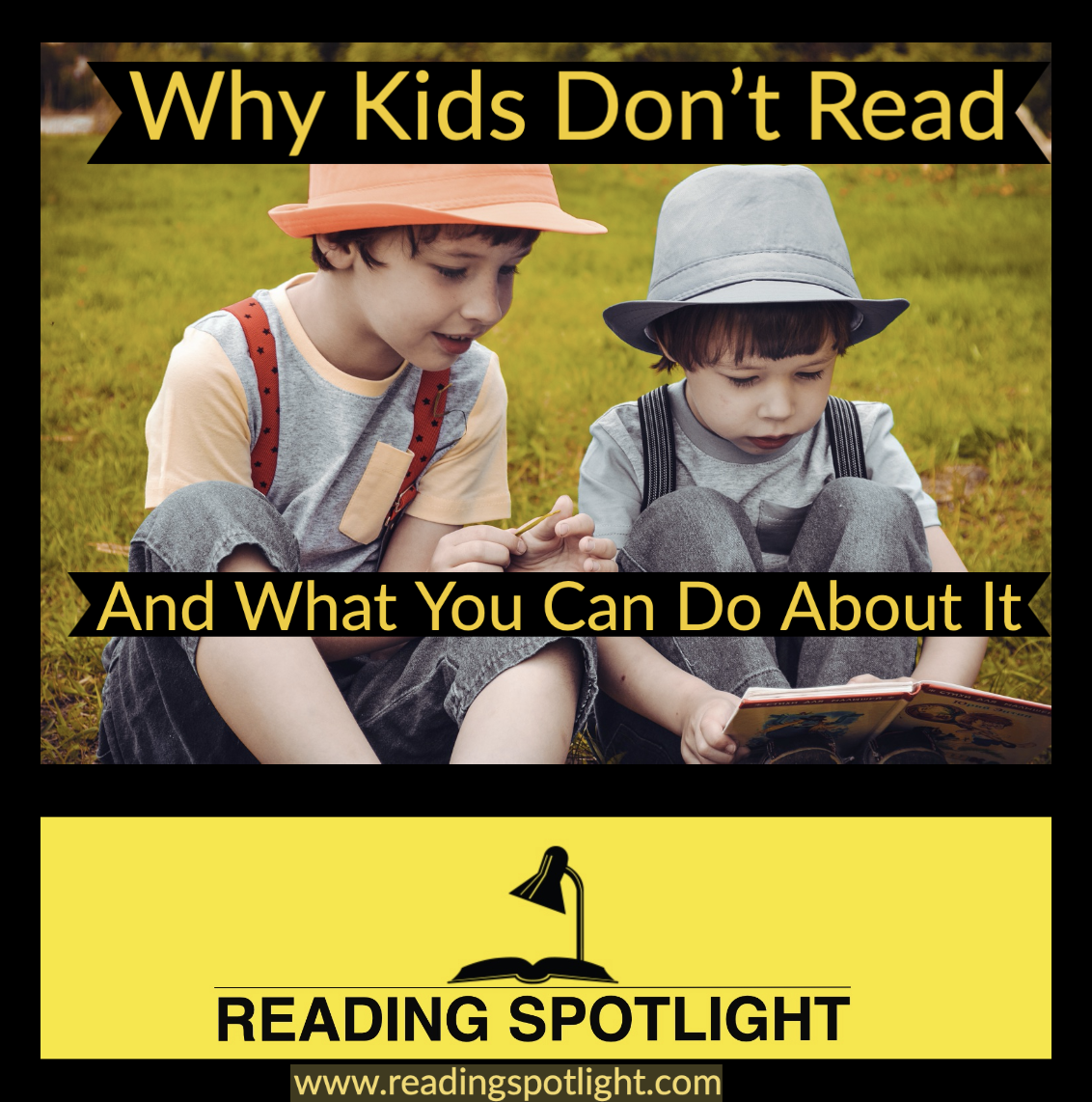 Why Kids Don't Read &n What You Can Do About It
